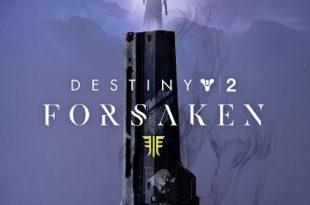 דסטיני 2 Destiny Forsaken